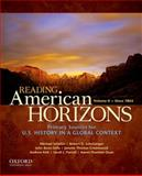 Reading American Horizons : U. S. History in a Global Context, Volume II: Since 1865, Schaller, Michael and Schulzinger, Robert, 0199768501
