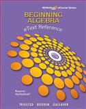 Beginning Algebra : eText Reference, Trigsted, Kirk and Bodden, Kevin, 0321738500