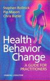 Health Behavior Change : A Guide for Practitioners, Rollnick, Stephen and Butler, Christopher, 0443058504