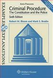 Criminal Procedure : Constitution and Police, Bloom, Robert M., 0735588503