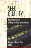 Seed Quality : Basic Mechanisms and Agricultural Implications, Robert E Gough, 1560228504
