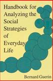 Handbook for Analyzing the Social Strategies of Everyday Life, Guerin, Bernard, 1878978500