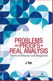 PROBLEMS and PROOFS in REAL ANALYSIS, James Yeh, 9814578509