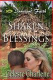 Shaken Blessings, Celeste Charlene, 0615828515