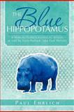 The Blue Hippopotamus, Paul Ehrlich, 1466928514