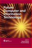 Future Computer and Information Technology, D. Zheng, 184564851X