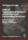 Atlas of Topographical Anatomy of the Brain and Surrounding Structures : For Neurosurgeons, Neuroradiologists and Neuropathologists, Seeger, Wolfgang, 3211818510