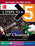 5 Steps to a 5 AP Chemistry, 2015 Edition, Moore, John T., 0071838511