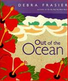 Out of the Ocean, Debra Frasier, 0152018514