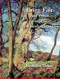 Brigg Fair and Other Orchestral, Frederick Delius, 0486298515