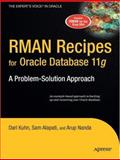 RMAN Recipes for Oracle Database 11g : A Problem-Solution Approach, Kuhn, Darl and Nanda, Arup, 1590598512