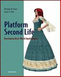 Platform Second Life : Developing Real World Applications, Chase, Nicholas M. and Clark, Jason T., 1933988517