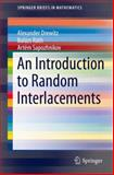 An Introduction to Random Interlacements, Drewitz, Alexander and Ráth, Balázs, 3319058517
