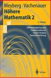 Höhere Mathematik 2 : Differentialgleichungen, Funktionentheorie, Fourier-Analyse, Variationsrechnung, Meyberg, Kurt and Vachenauer, Peter, 3540418512