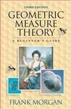 Geometric Measure Theory : A Beginner's Guide, Morgan, Frank, 0125068514