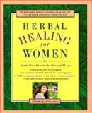 Herbal Healing for Women, Gladstar, 0132138514