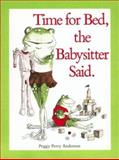 Time for Bed, the Babysitter Said, Peggy Perry Anderson, 0395418518