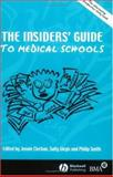 The Insiders' Guide to Medical Schools 2003/2004 : The Alternative Prospectus, Ciechan, Jennie and Girgis, Sally, 0727918516
