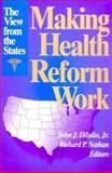 Making Health Reform Work : The View from the States, , 0815718519