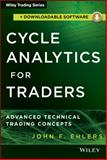Cycle Analytics for Traders + Downloadable Software, John F. Ehlers, 1118728513