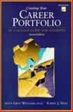 Creating Your Career Portfolio : At a Glance Guide for Students, Williams, Anna Graf and Hall, Karen J., 0130908517