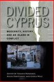 Divided Cyprus : Modernity, History, and an Island in Conflict, , 0253218519
