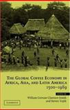 The Global Coffee Economy in Africa, Asia and Latin America, 1500-1989 9780521818513