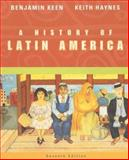 A History of Latin America, Keen, Benjamin and Haynes, Keith, 0618318518