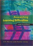 Researching Learning Difficulties : A Guide for Practitioners, Porter, Jill and Robertson, Christopher, 0761948511