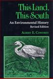 This Land, This South : An Environmental History, Cowdrey, Albert E., 0813108519