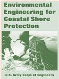 Environmental Engineering for Coastal Shore Protection, U. S. Army Corps of Engineers Staff, 1410218511