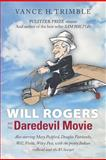 Will Rogers and His Daredevil Movie, Vance Trimble, 147757851X