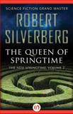 The Queen of Springtime, Robert Silverberg, 1480448516