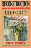 Reconstruction Pt. 2 : America's Unfinished Revolution, 1863-1877, Foner, Eric, 0060158514
