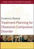 Evidence-Based Treatment Planning for Obsessive-Compulsive Disorder, Bruce, Timothy J. and Jongsma, Arthur E., 0470568518