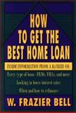 How to Get the Best Home Loan 9780471558514