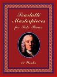 Scarlatti Masterpieces for Solo Piano, Domenico Scarlatti, 0486408515