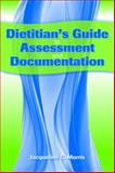 Dietitian's Guide to Assessment and Documentation, Morris, Jacqueline, 0763778516