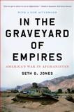 In the Graveyard of Empires, Seth G.  Jones, 0393338517