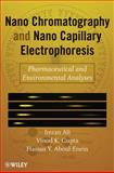 Nano Chromatography and Nanocapillary Electrophoresis : Pharmaceutical and Environmental Analyses, Ali, Imran and Aboul-Enein, Hassan Y., 0470178515