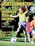 Sport Foundations for Elementary Physical Education, Stephen A. Mitchell and Judith L. Oslin, 0736038515