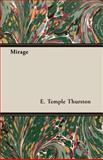Mirage, E. Temple Thurston, 1408628511