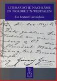 Literarische Nachlässe in Nordrhein-Westfalen : Ein Bestandsverzeichnis, Rohnke-Rostalski, Dagmar and Hilberer, Thomas, 3882268514