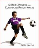 Motor Learning and Control for Practitioners with PowerWeb Bind-in Passcard, Coker, Cheryl A., 0072878517