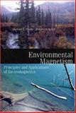 Environmental Magnetism : Principles and Applications of Enviromagnetics, Evans, Michael E. and Heller, Friedrich C., 0122438515