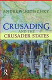 Crusading and the Crusader States, Jotischky, Andrew, 0582418518