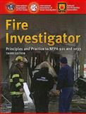 Fire Investigator : Principles and Practice to NFPA 921 and 1033, International Association of Fire Chiefs Staff and National Fire Protection Association, Committee, 0763758515