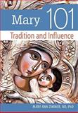 Mary 101 : Tradition and Influence, Zimmer, Mary Ann, 0764818511