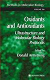 Oxidants and Antioxidants : Ultrastructure and Molecular Biology Protocols, J.R. Raol, G. Girija, J. Singh, 0896038513