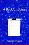 A Book of James, Jeanne Beggins, 141370851X